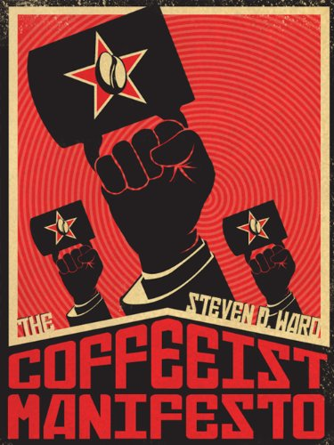 The Coffeeist Manifesto: No More Bad Coffee!