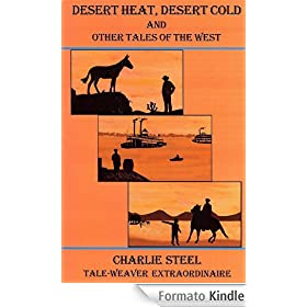 Desert Heat, Desert Cold and Other Tales of the West