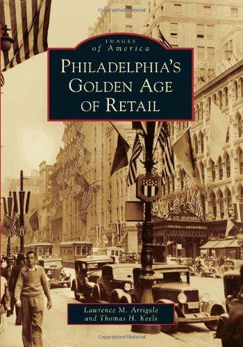 Philadelphia's Golden Age of Retail (Images of America)