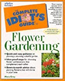 echange, troc  - The Complete Idiot's Guide to Flower Gardening