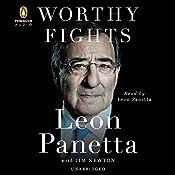Worthy Fights: A Memoir of Leadership in War and Peace | [Leon Panetta, Jim Newton]