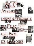 echange, troc Collectif - 21e Ateliers Internationaux du Frac des pays de la Loire