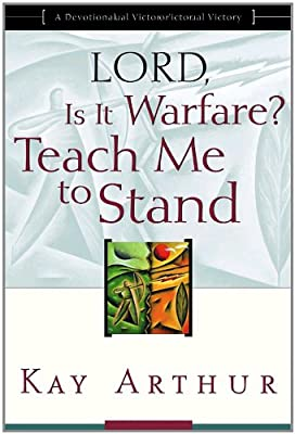 Lord Is It Warfare? Teach Me to Stand: A Devotional Study on Spiritual Victory