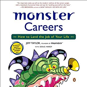 Monster Careers: How to Land the Job of Your Life | [Jeff Taylor, Doug Hardy]