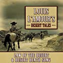 Louis L'Amour's Desert Tales: Law of the Desert and Desert Death Song Audiobook by Louis L'Amour Narrated by Stefan Rudnicki