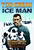 Tom Crean - Ice Man: The Adventures of an Irish Antarctic Hero