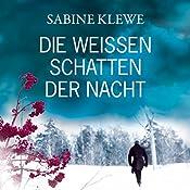 Die weißen Schatten der Nacht | Sabine Klewe