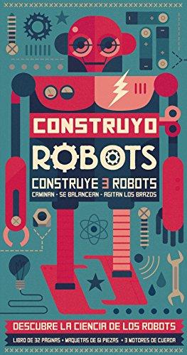 Construyo Robots (Larousse - Infantil / Juvenil - Castellano - A Partir De 5/6 Años - Libros Para Construir)