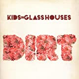 Dirt Kids In Glass Houses