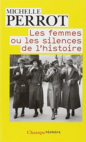 Les Femmes Ou Les Silences De L'Histoire (French Edition)