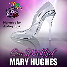 Cin Wikkid: April Fools for Love Audiobook by Mary Hughes Narrated by Audrey Lusk