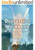 Depression Workbook: 70 Self-help techniques for recovering from depression