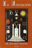 Iniciacion, la (Masoneria (ela))