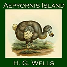 Aepyornis Island Audiobook by H. G. Wells Narrated by Cathy Dobson