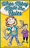img - for Kids Books: When Mikey Made The Rules: A Funny Chapter Book For Kids 8-12 (The Mikey Books) book / textbook / text book