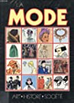 La Mode : Art, histoire et soci�t�