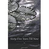 Sixty-Five Years Till Now (Engage Books) (Poetry)by Victoria R. Hazlehurst