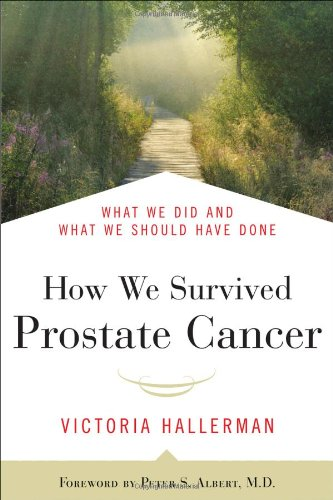How We Survived Prostate Cancer: What We Did And What We Should Have Done front-425459