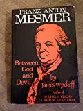 Franz Anton Mesmer: Between God and Devil