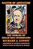 Master of Adventure: The Worlds of Edgar Rice Burroughs (Bison Frontiers of Imagination) (0803280300) by Lupoff, Richard A.