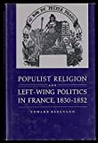 img - for Populist Religion and Left-Wing Politics in France, 1830-1852 book / textbook / text book
