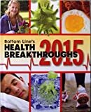 img - for Bottom Line's Health Breakthroughs 2015 book / textbook / text book