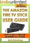 The Amazon Fire TV Stick User Guide:...