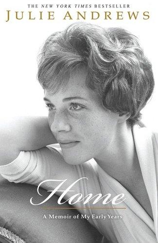 Home: A Memoir of My Early Years, Julie Andrews