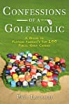 Confessions of a Golfaholic: A Guide...