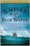 img - for Empire of Blue Water: Captain Morgan's Great Pirate Army, the Epic Battle for the Americas, and the Catastrophe That Ended the Outlaws' Bloody Reign book / textbook / text book