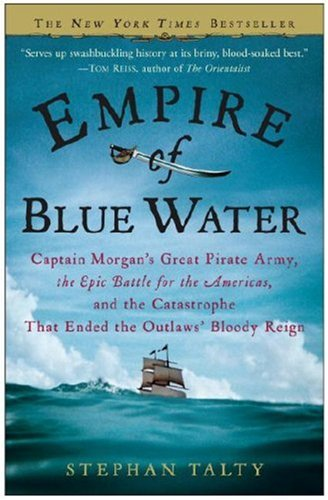 empire-of-blue-water-captain-morgans-great-pirate-army-the-epic-battle-for-the-americas-and-the-cata