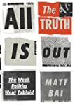 All the Truth Is Out: The Week Politi...