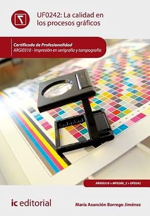 Amazon.com: La calidad en los procesos gráficos. ARGI0310 (Spanish