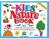 The Kids Nature Book: 365 Indoor Outdoor Activities and Experiences (Williamson Kids Can! Series)