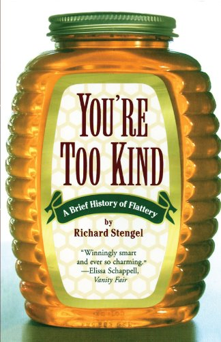 Youre Too Kind A Brief History of Flattery