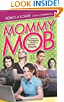 The Mommy Mob: Inside the Outrageous...