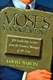 img - for Moses on Management: 50 Leadership Lessons from the Greatest Manager of All Time book / textbook / text book