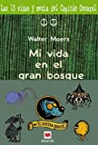 Mi vida en el gran bosque/ My life in the great forest (Spanish Edition)