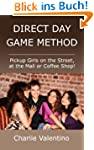Direct Day Game Method - Pickup Girls...