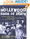The Hollywood Book of Death: The Bizarre, Often Sordid, Passings of More than 125 American Movie and TV Idols