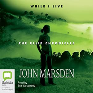 While I Live: The Ellie Chronicles | [John Marsden]