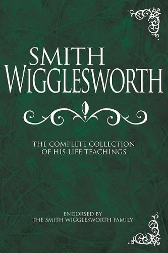 Smith Wigglesworth: Complete Collection, WIGGLESWORTH SM