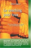 Le coaching pour tous : Du coaching de travail au coaching de vie