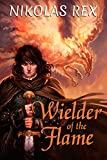 Wielder of the Flame (Legacy of the Flame Book 1)
