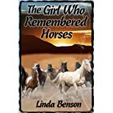 The Girl Who Remembered Horsesby Linda Benson