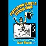 Sitcom Mom | Janet Louise Hubert