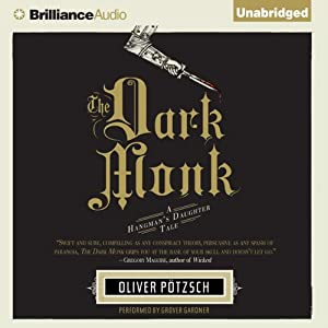 The Dark Monk: A Hangman's Daughter Tale | [Oliver Pötzsch]