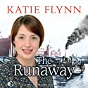 The Runaway (       UNABRIDGED) by Katie Flynn Narrated by Anne Dover