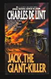 Jack, The Giant-Killer by Charles De Lint