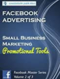 img - for Facebook Advertising: Small Business Marketing, Promotional Tools (Facebook Master Series) book / textbook / text book